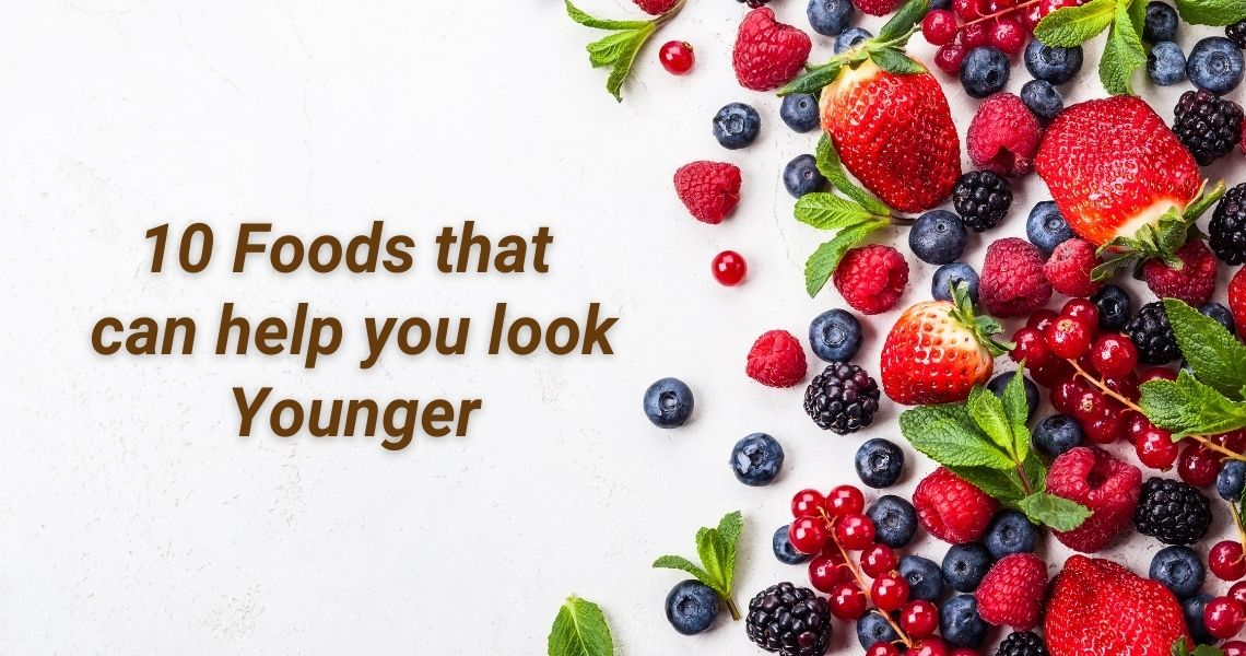 10 Foods That Can Help You Look Younger